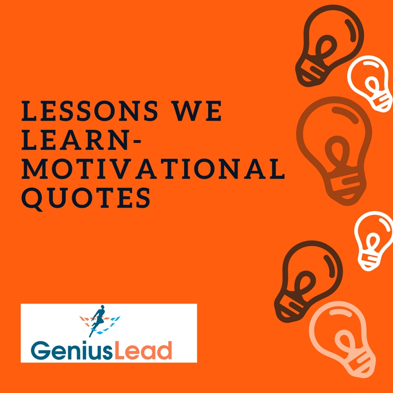 Lessons We learn - Motivational Quotes